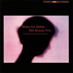 Bill Evans Trio「Waltz for Debby」
